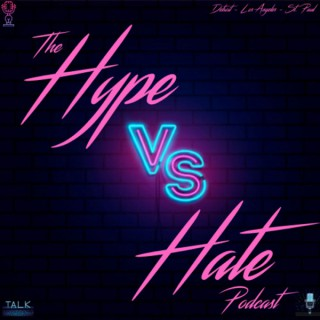 Hype Vs Hate