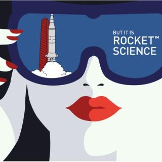 But it is Rocket Science