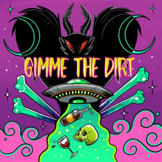 Gimme the Dirt