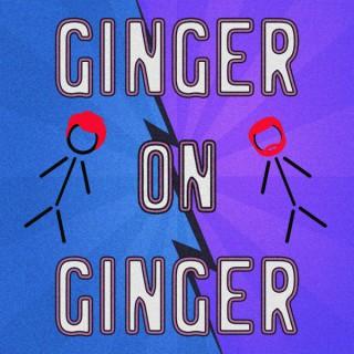 Ginger On Ginger