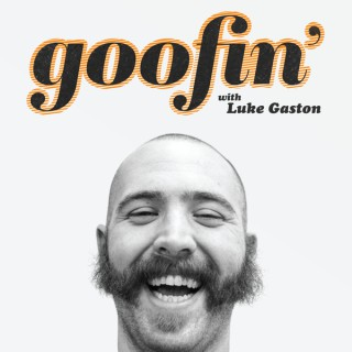 Goofin' with Luke Gaston