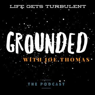Grounded With Joe Thomas
