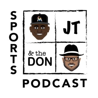 JT and The Don All-Sports Podcast