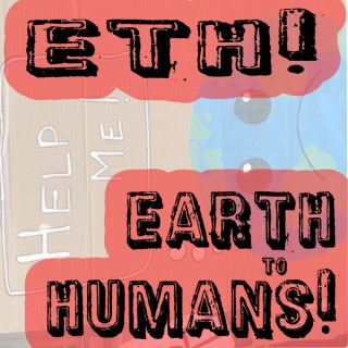 Earth to Humans!