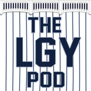LGY Yankees Podcast