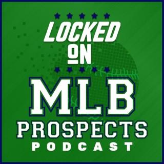 Locked On MLB Prospects