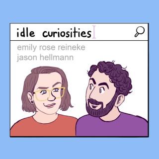 Idle Curiosities
