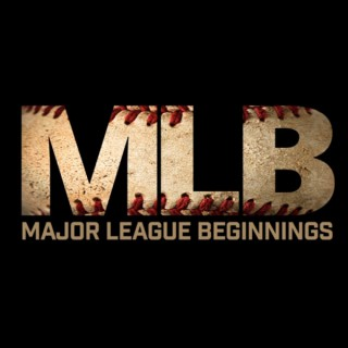 Major League Beginnings Podcast