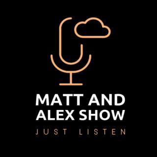 Matt and Alex Show