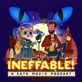 Ineffable! A Cats Movie Podcast