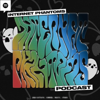 Internet Phantoms Podcast