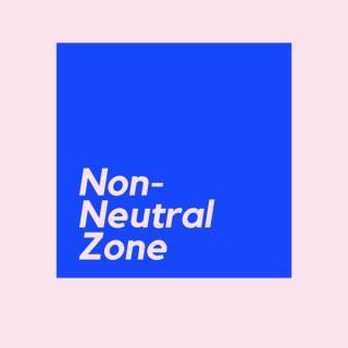 Non-Neutral Zone Podcast