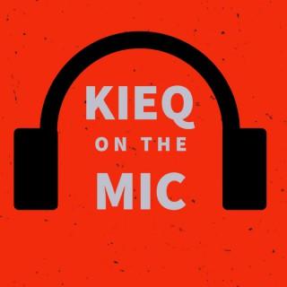 KIEQ ON THE MIC