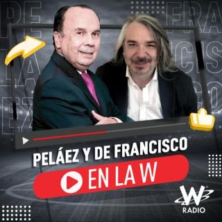 Peláez y De Francisco en La W