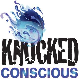 Knocked Conscious