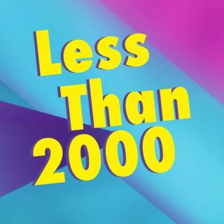 Less Than 2000