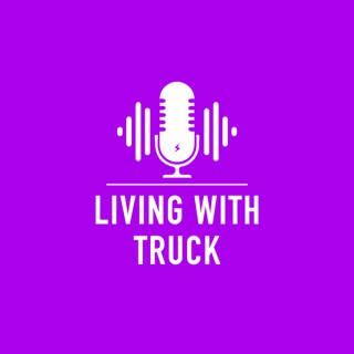 Living with Truck