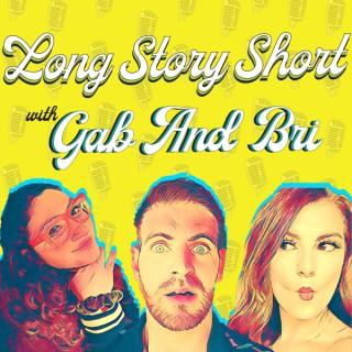 Long Story Short with Gab And Bri