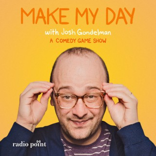 Make My Day with Josh Gondelman