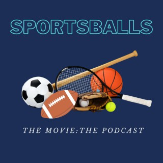 SportsBalls The Movie: The Podcast