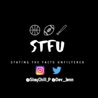 Stating The Facts Unfiltered (STFU Sports)