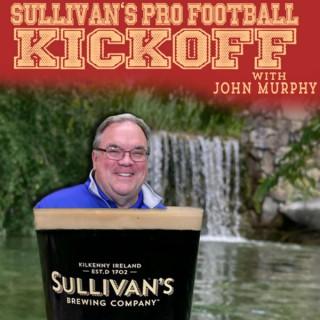 Sullivan's Pro Football Kickoff with John Murphy