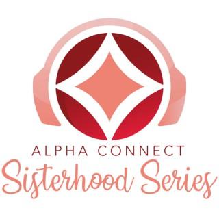 Alpha Connect Sisterhood Series