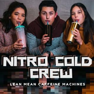 Nitro Cold Crew