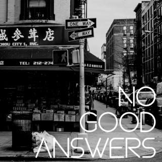 No Good Answers