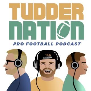 Tudder Nation: Pro Football Podcast
