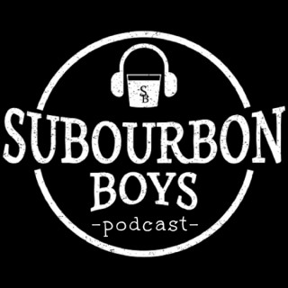 NOT The Subourbon Boys Podcast