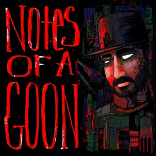 Notes Of A Goon