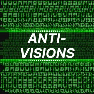 Anti-Visions