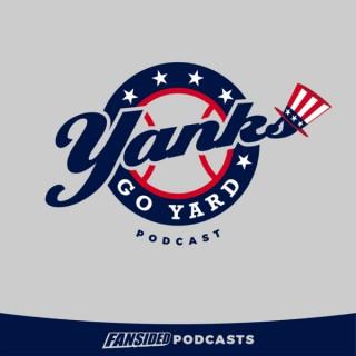 Yanks Go Yard Podcast