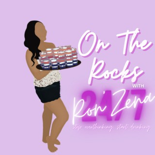 On The Rocks with Ron'Zena