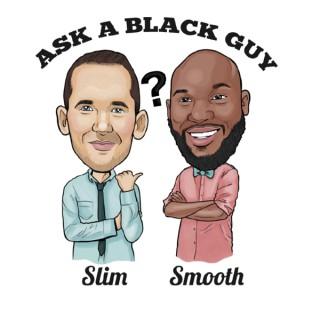 Ask A Black Guy