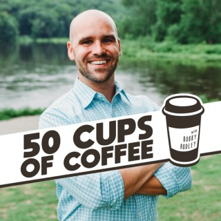 50 Cups of Coffee with Bobby Audley