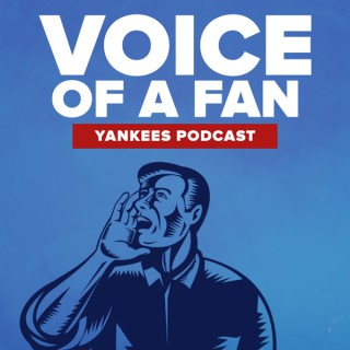 Voice of a Fan Yankees Podcast