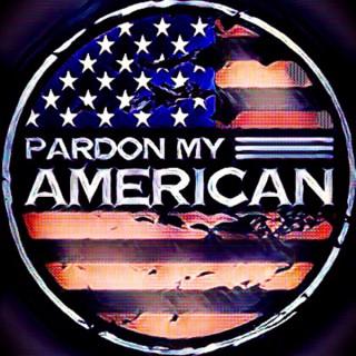 Pardon My American