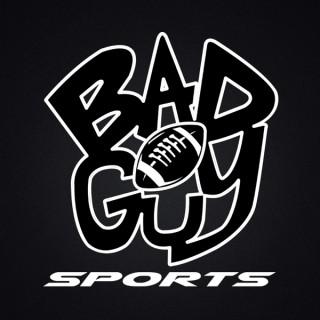 Bad Guy Sports Podcast