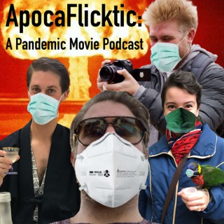 ApocaFlicktic: A Pandemic Movie Podcast