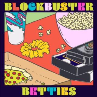 Blockbuster Betties