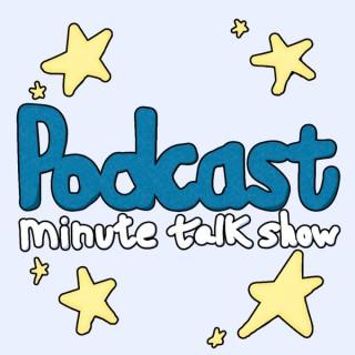 Podcast Minute Talk Show