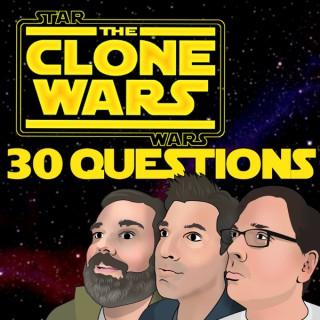Clone Wars 30 Questions