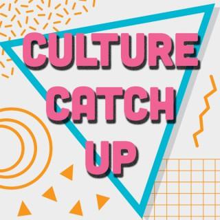 Culture Catch Up