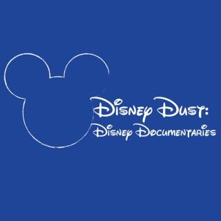Disney Dust: Disney Documentaries