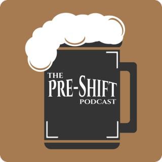Pre-Shift