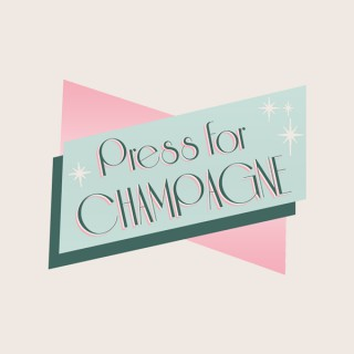 Press for Champagne Podcast