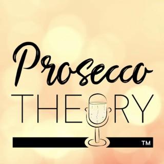 Prosecco Theory