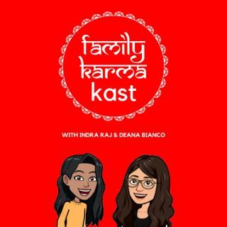Family Karma Kast
